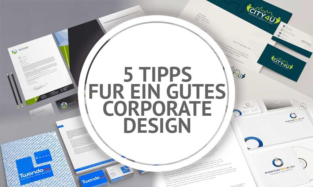Corporate Design Entwickeln | 5 Tipps Um Ein Gutes Corporate Design Entwerfen Zu Lassen